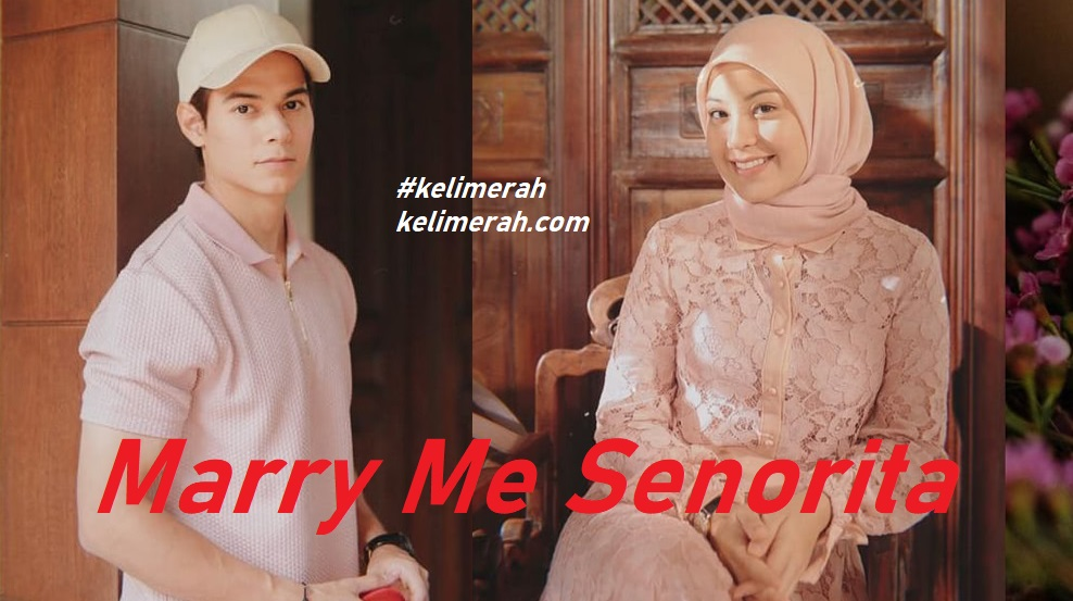 Marry Me Senorita Episod 21