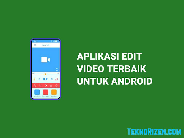 5 Aplikasi Edit Video Terbaik di Android