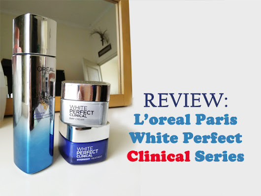 CHIT CHAT: REVIEW: Rangkaian L'oreal Paris White Perfect Clinical