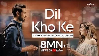 Arjun Kanungo & Jonita Gandhi - Dil Kho Ke Lyrics