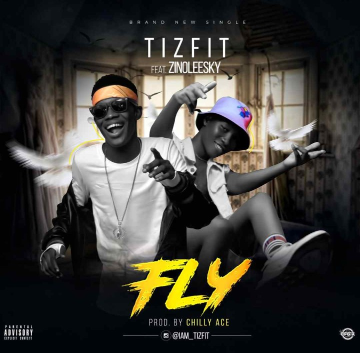 Tizfit Fly Ft Zinoleesky Prod By Chilly Ace mp3 download