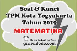 Download Soal dan Kunci TPMBK Kota Yogyakarta 2019 Matematika