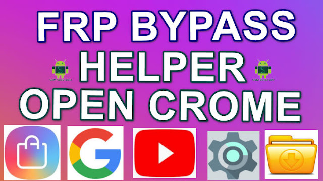 FRP Bypass Helper to Open Setting-Google Store-Setting App-Youtube App-Google Search-File Manager.