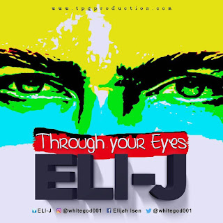 Lyrics: Eli J - Through Your Eyes