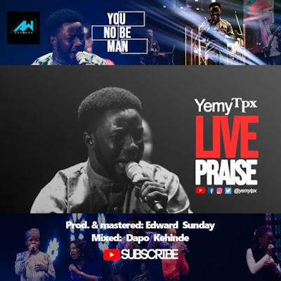 Yemy TPX - You No Be Man Lyrics & Audio