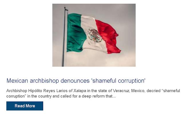 https://www.catholicnewsagency.com/news/mexican-archbishop-denounces-shameful-corruption-39577?_hsenc=p2ANqtz-_-ybPCi5GfZgJJ6pDnguPaumSml7aBuj03sGSMae1da_NbRzbNMPVr0HZYuSjyXTmXYc8f0JonfOfoXislYMWsvgZ1pQ&_hsmi=77260727