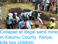 https://sciencythoughts.blogspot.com/2018/09/collapse-at-illegal-sand-mine-in-kisumu.html