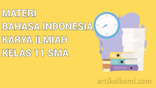 materi bahasa indonesia karya ilmiah kelas XI SMA