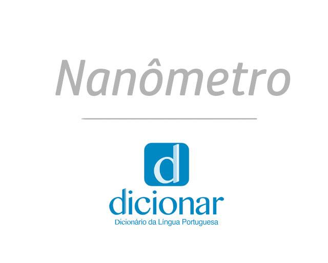 Significado de Nanômetro