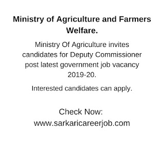 Agriculture govt jobs recruitment for deputy commissioner post.