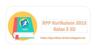 RPP K13 Kelas 5 SD Revisi 2018 Lengkap