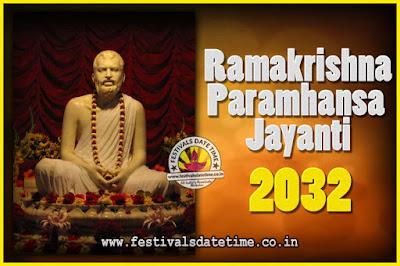 2032 Ramakrishna Paramhansa Jayanti Date & Time, 2032 Ramakrishna Paramhansa Jayanti Calendar
