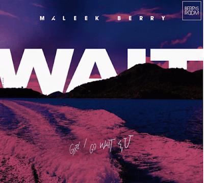 Maleek Berry – Wait (Mp3 Download)