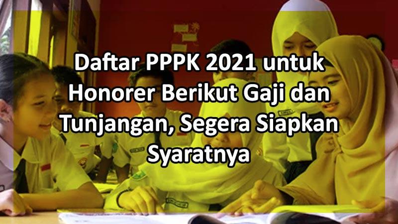 Daftar PPPK 2021 untuk Honorer Berikut Gaji dan Tunjangan, Segera Siapkan Syaratnya