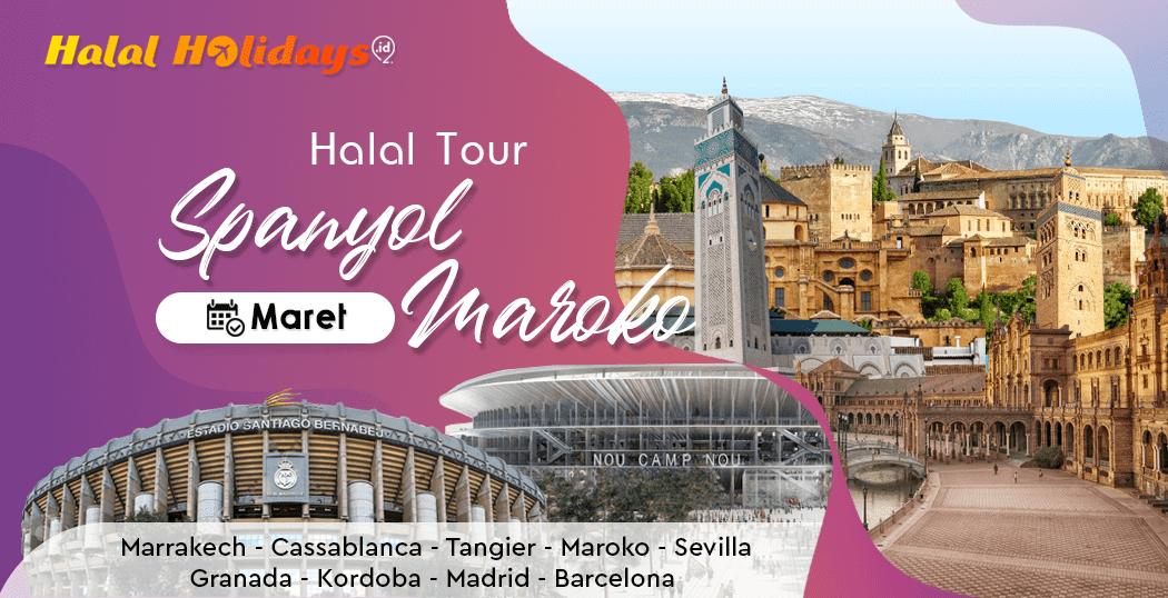 Paket Tour Spanyol Maroko Murah Bulan Maret 2022