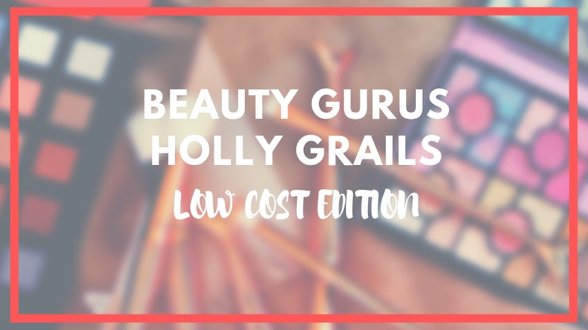 💖💄 BEAUTY GURUS HOLY GRAILS LOW COST EDITION: CHEAP DUPES THAT ARE WORTH IT