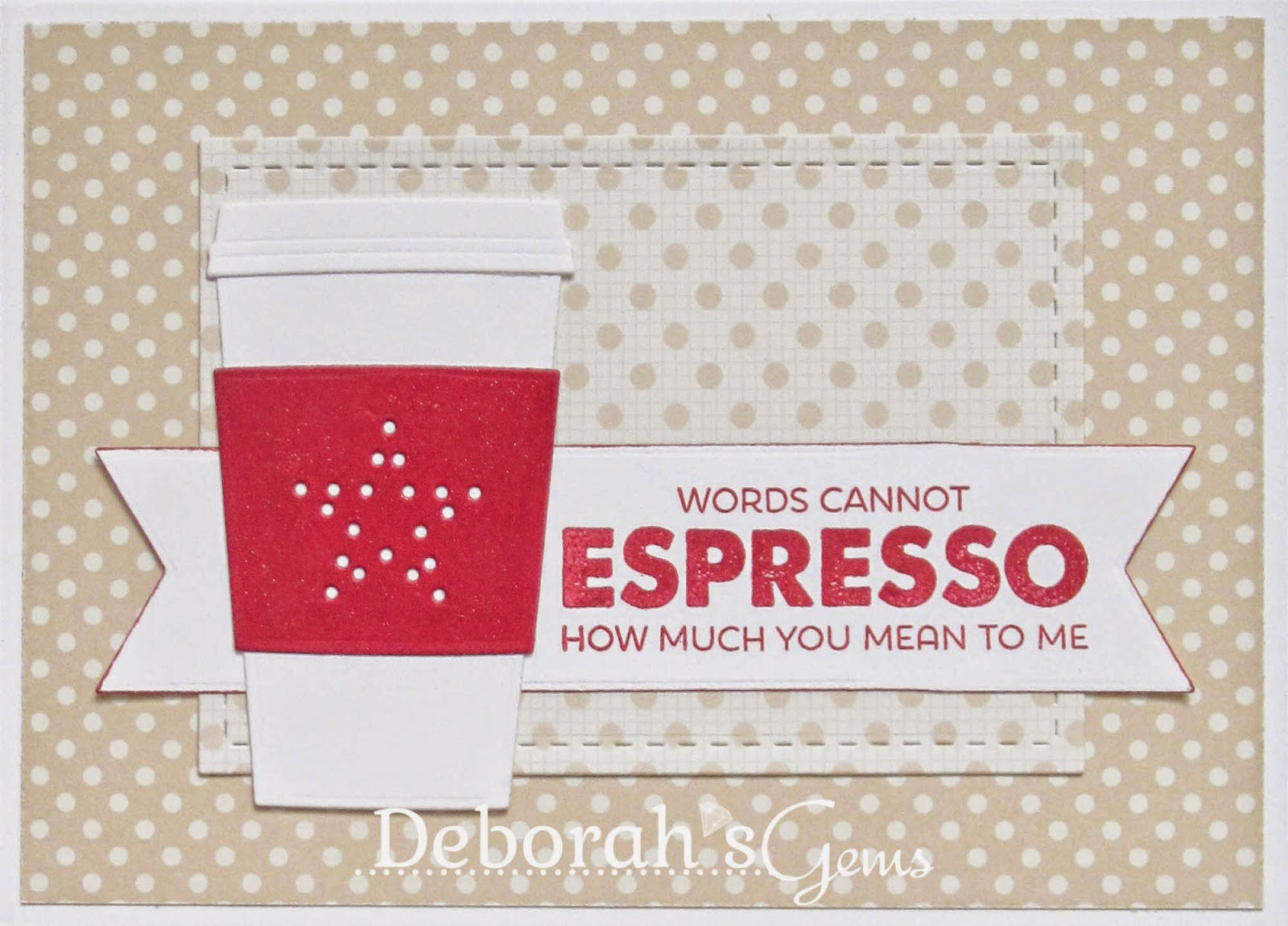 Espresso Much - photo by Deborah Frings - Deborah's Gems