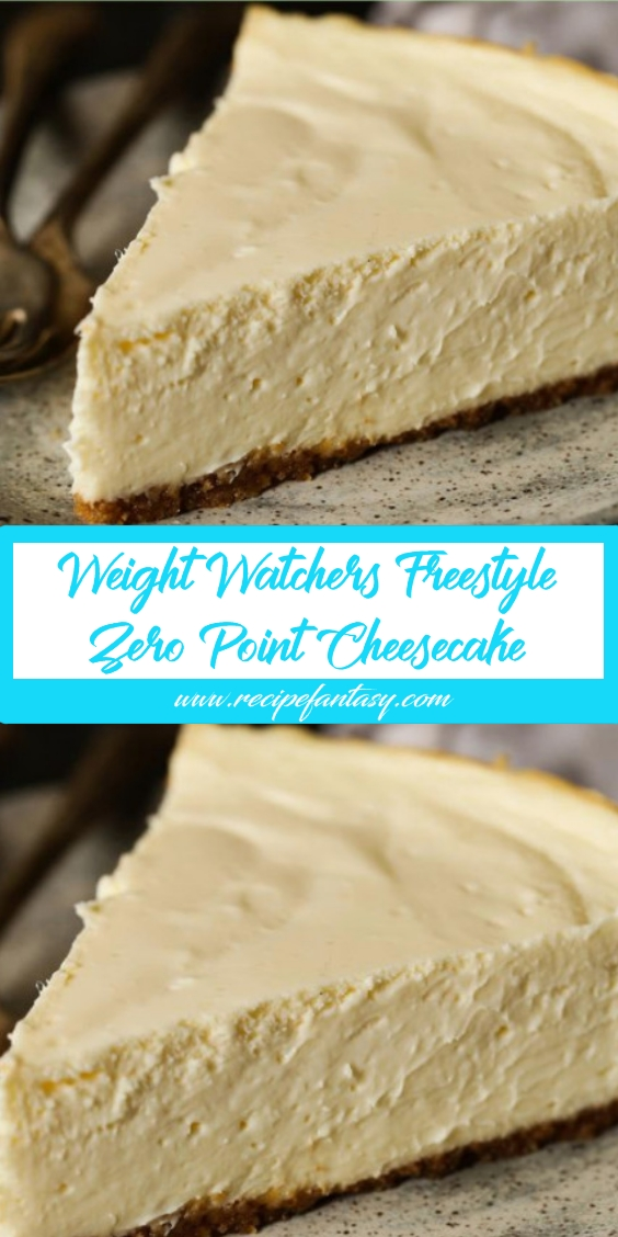 Weight Watchers Freestyle Zero Point Cheesecake