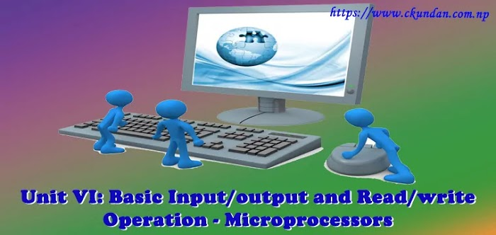 Unit VI: Basic Input/output and Read/write Operation - Microprocessors