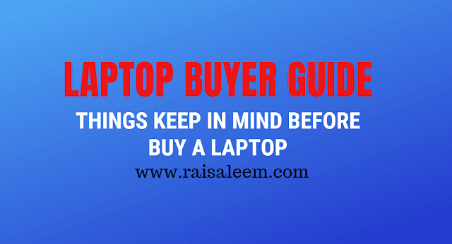 Laptop Buyer Guide. How To Buy Laptop?
