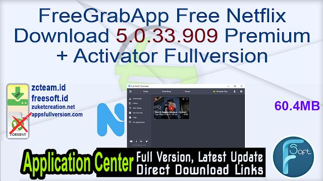 FreeGrabApp Free Netflix Download 5.0.33.909 Premium + Activator Fullversion