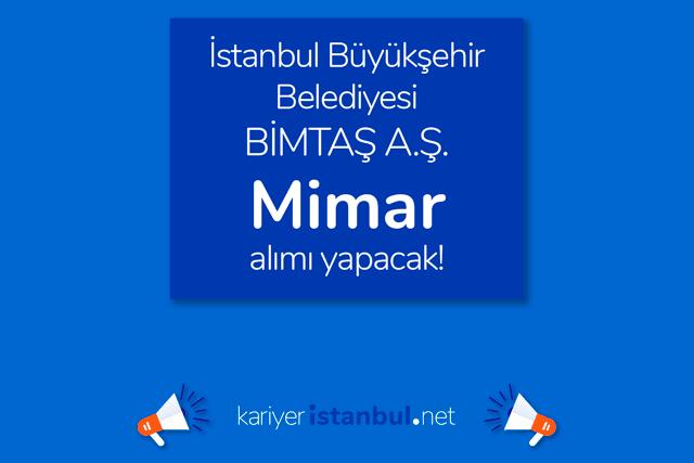 İstanbul Büyükşehir Belediyesi iştirak şirketi Bimtaş A.Ş. mimar iş ilanı detayları kariyeristanbul.net'te!