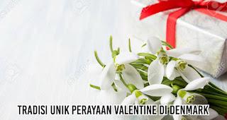 Tradisi Unik Perayaan Valentine Di Denmark