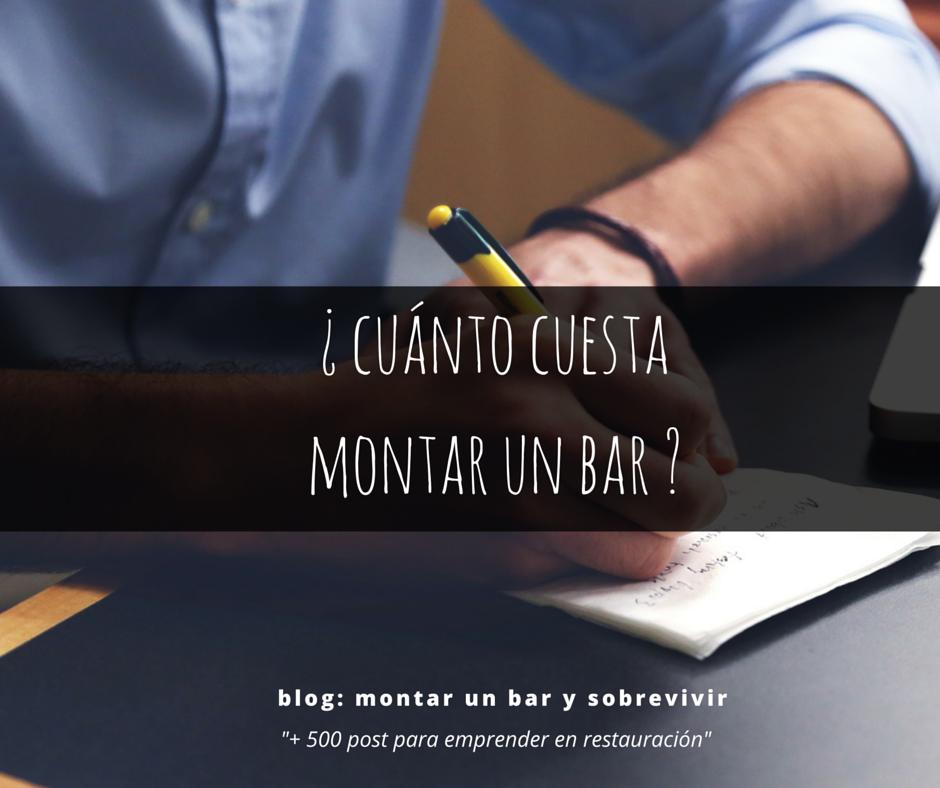 Montar un bar y sobrevivir cual es la inversi n inicial para montar un bar en espa a 2016 - Presupuesto para montar un bar ...