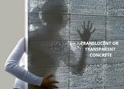 Translucent Concrete.
