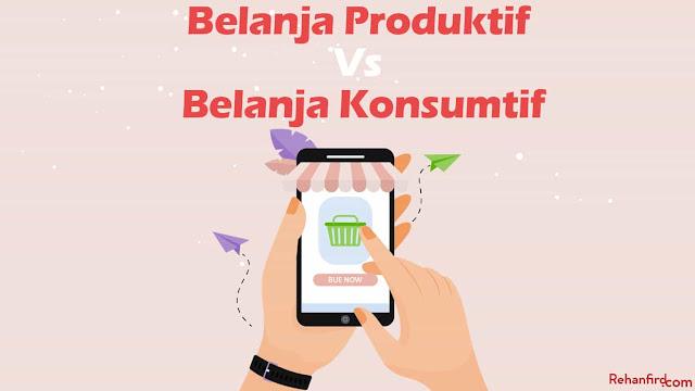 Belanja Produktif Vs Belanja Konsumtif