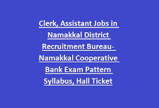 Clerk, Assistant Jobs in Namakkal District Recruitment Bureau- Namakkal Cooperative Bank Exam Pattern Syllabus, Hall Ticket