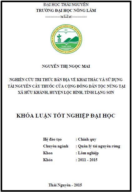 Nghiên cứu tri thức bản địa về khai thác và sử dụng tài nguyên cây thuốc của các cộng đồng dân tộc Nùng tại xã Hữu Khánh huyện Lộc Bình tỉnh Lạng Sơn