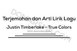 Terjemahan dan Arti Lirik Lagu Justin Timberlake, Anna Kendrick - True Colors
