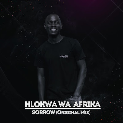 Hlokwa Wa Afrika - Sorrow (Original Mix)