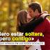 «Quiero estar soltera, pero contigo», la carta que arrasa en las redes sociales
