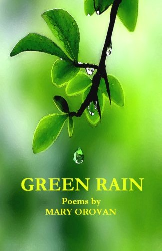 GREEN RAIN by Mary Orovan