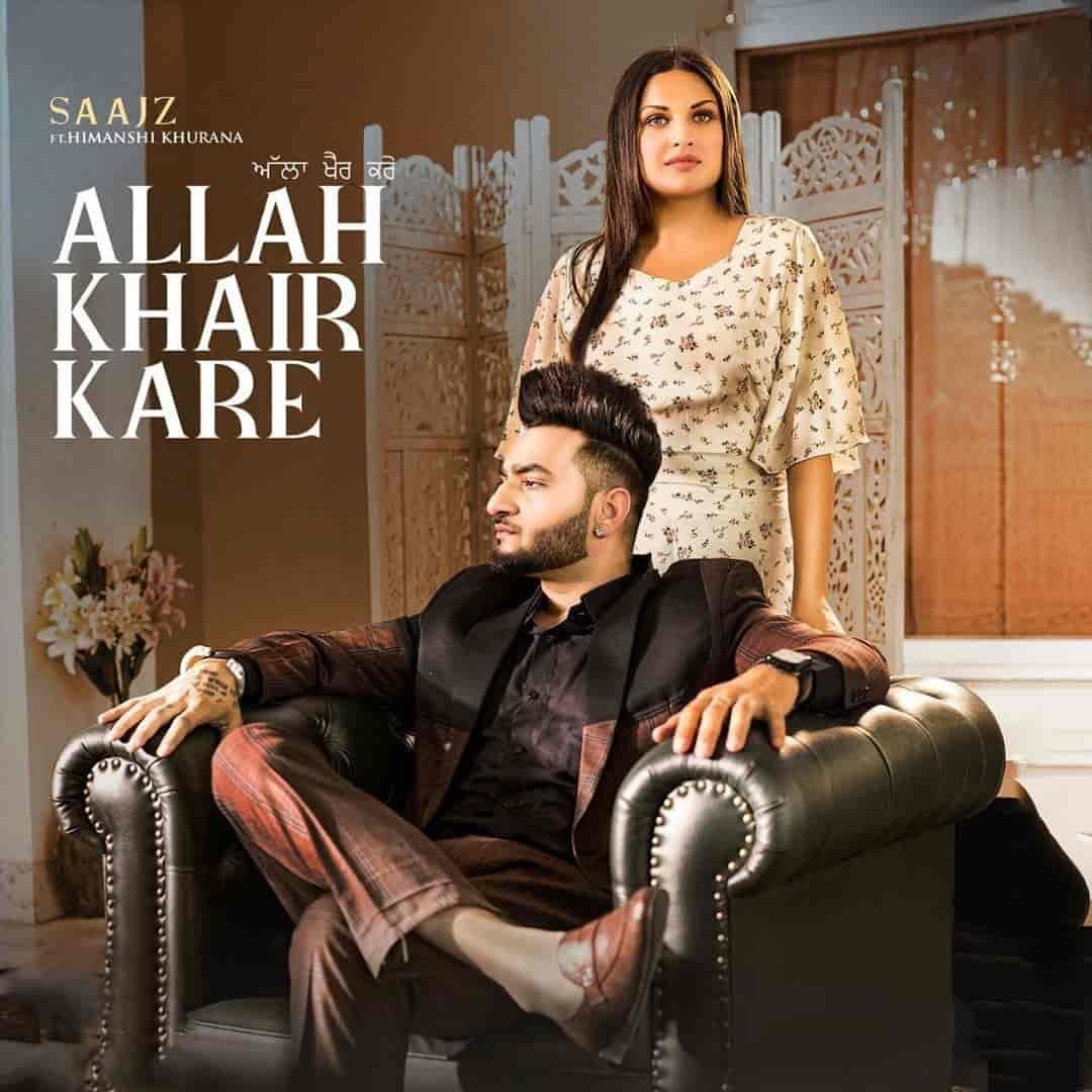 Allah Khair Kare Punjabi Song Image Features Himanshi Khurana and Saajz
