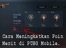 Cara Meningkatkan Poin Merit di PUBG Mobile. 1