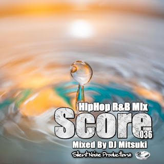 HipHop R&B Mix Score 036 Mixed By DJ Mitsuki