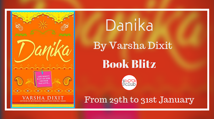 Schedule: Book Blitz of Danika by Varsha Dixit