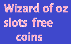 Wizard of oz slots free coins, wizard of oz slots, the wizard of oz slots free, Wizard of oz slots free
