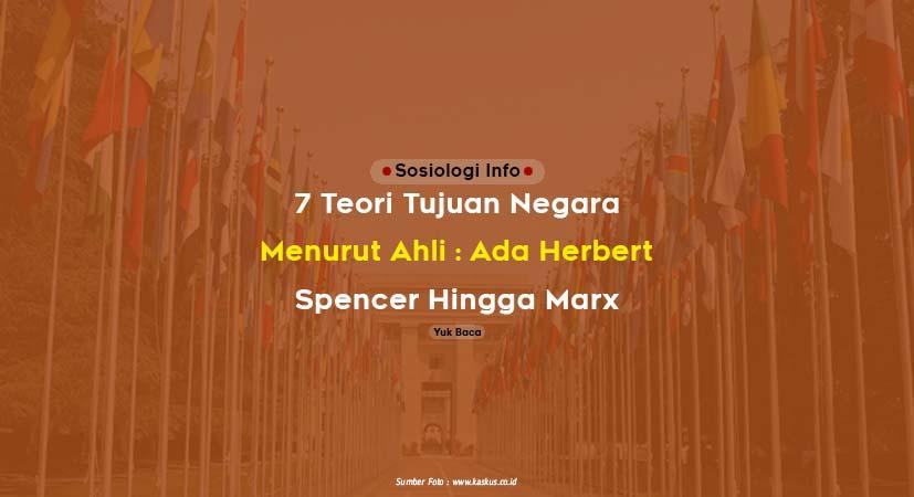 7 Teori Tujuan Negara Menurut Ahli : Ada Herbert Spencer Hingga Karl Marx
