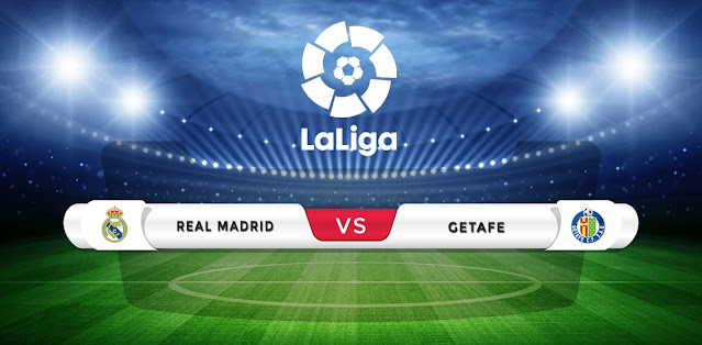 Real Madrid vs Getafe Prediction & Match Preview