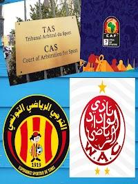 La décision finale de TAS sur l'affaire de la finale de la Ligue des champions africaine entre  l'Espérance de Tunis et le Wydad de Casablanca