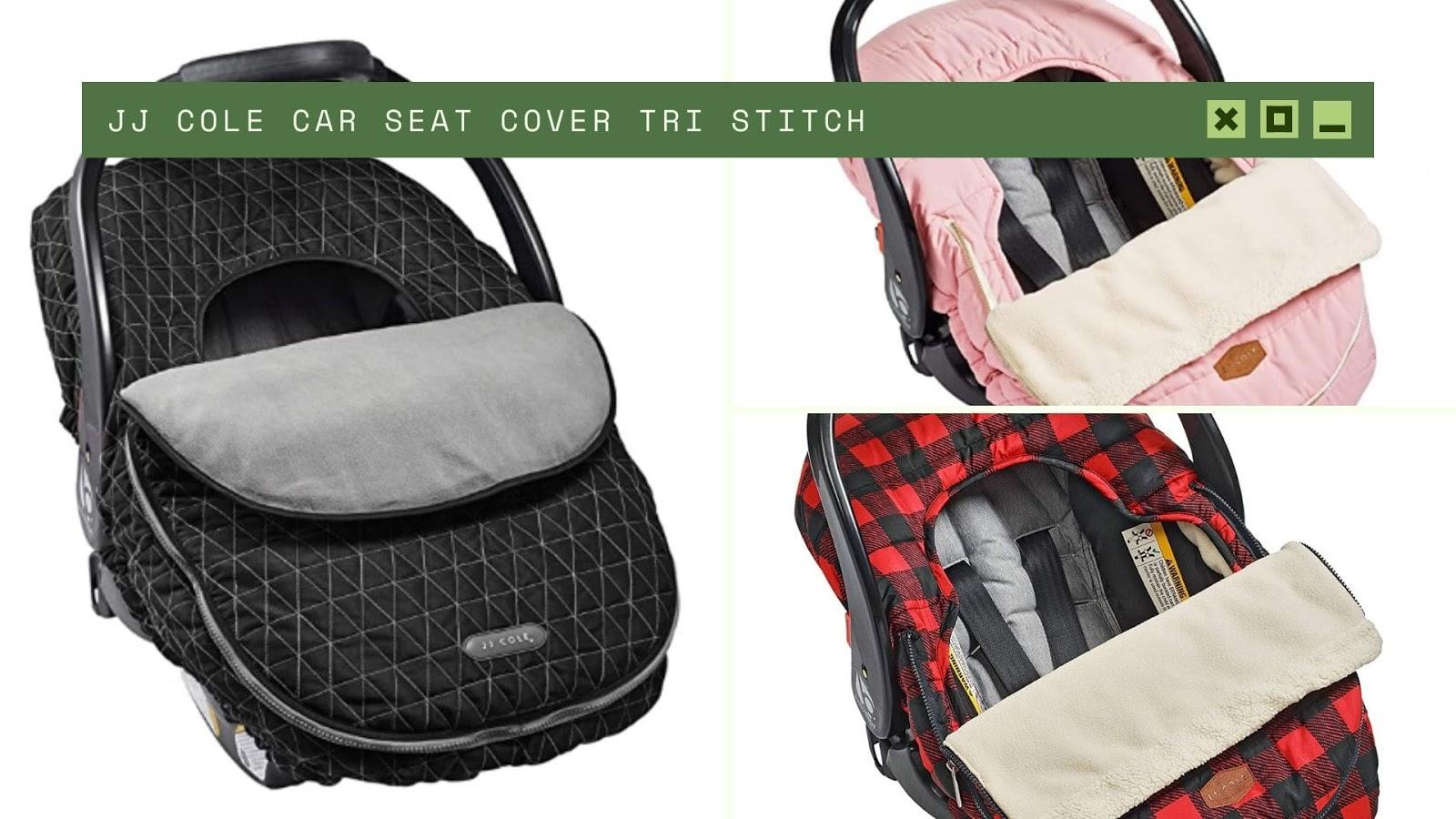 shopping for newborn JJ Cole Car Seat Cover Tri Stitch
