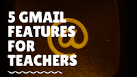 5 Helpful Gmail Features for Teachers 1