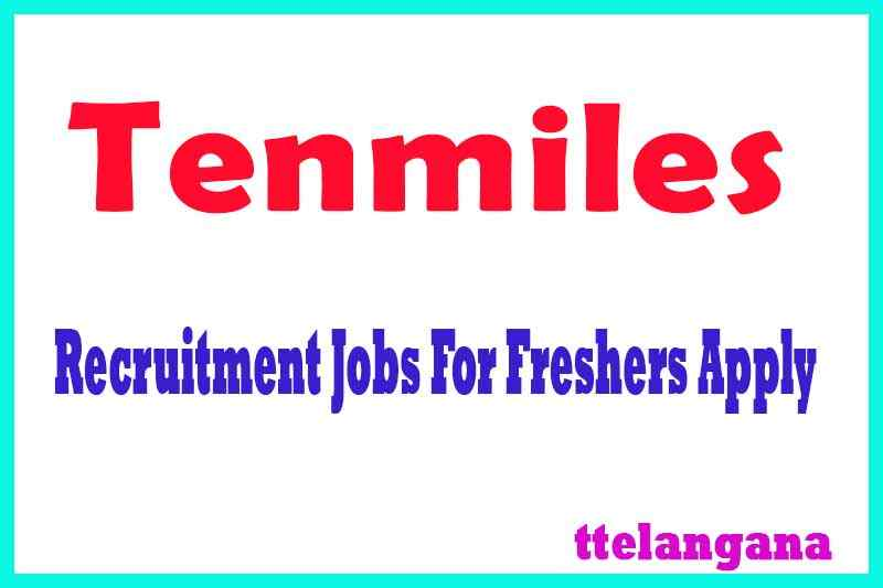Tenmiles Recruitment Jobs For Freshers Apply