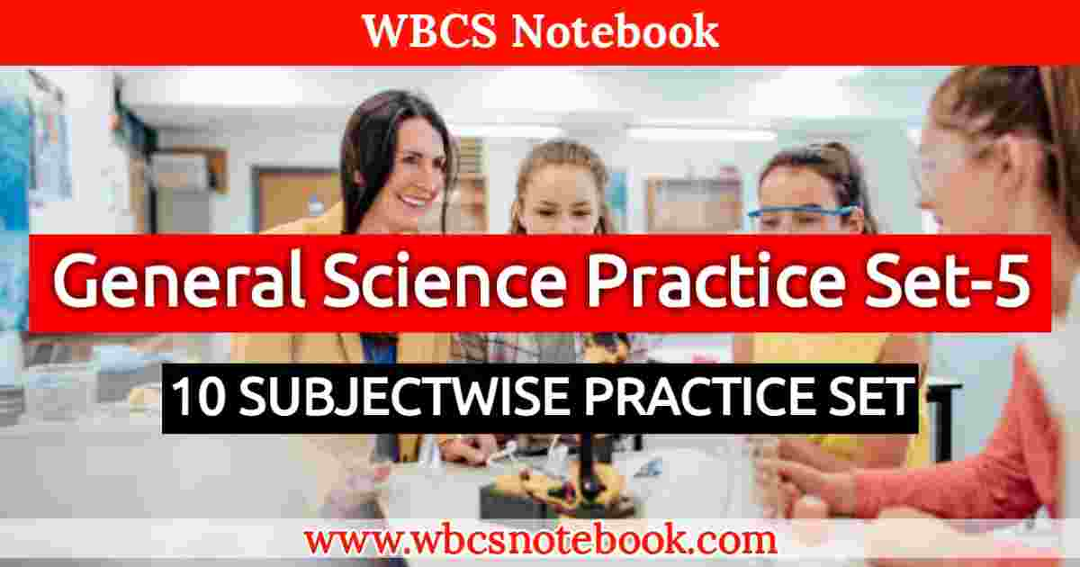 General Science Set-5 || WBCS Notebook
