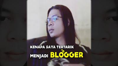 Kenapa-Saya-Memilih-Menjadi-Blogger