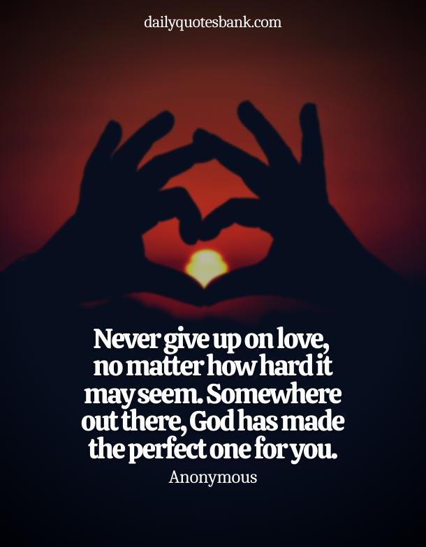 Quotes About Not Giving Up On Love